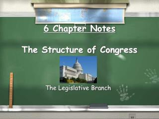 6 Chapter Notes The Structure of Congress