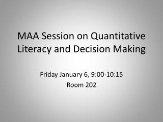 MAA Session on Quantitative Literacy and Decision Making