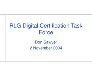 RLG Digital Certification Task Force