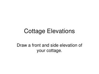 Cottage Elevations
