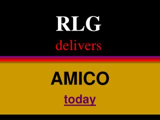 RLG  delivers