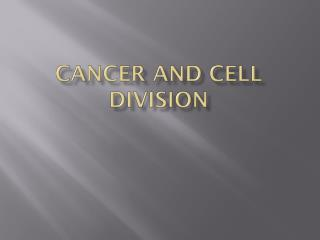 Cancer and Cell Division