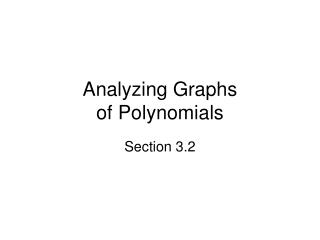 Analyzing Graphs  of Polynomials