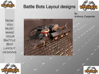 Battle Bots Layout designs