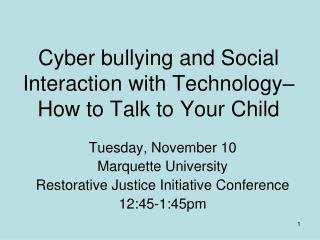 Cyber bullying and Social Interaction with Technology– How to Talk to Your Child