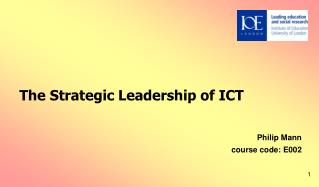 The Strategic Leadership of ICT