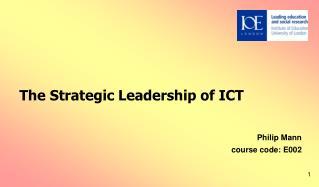 The Strategic Leadership of ICT