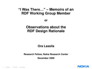 Ora Lassila Research Fellow, Nokia Research Center December 2000