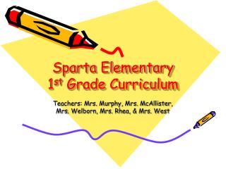 Sparta Elementary 1 st  Grade Curriculum