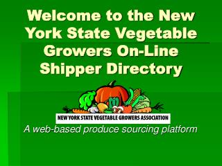 Welcome to the New York State Vegetable Growers On-Line Shipper Directory