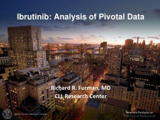 Ibrutinib: Analysis of Pivotal Data
