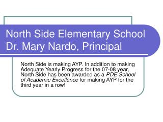 North Side Elementary School Dr. Mary Nardo, Principal