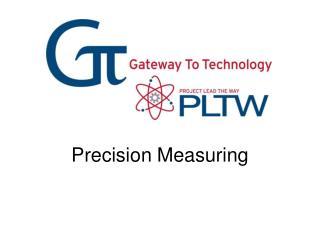 Precision Measuring