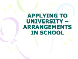 APPLYING TO UNIVERSITY – ARRANGEMENTS IN SCHOOL