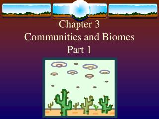 Chapter 3 Communities and Biomes Part 1