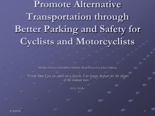 Reduce GHG Emissions: Promote Alternative Transportation through Better Parking and Safety for Cyclists and Motorcyclist