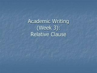Academic Writing  (Week 3):  Relative Clause