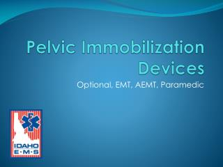 Pelvic Immobilization Devices