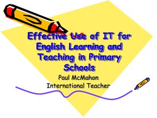 Effective Use of IT for English Learning and Teaching in Primary Schools