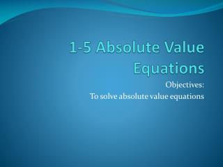 1-5 Absolute Value Equations