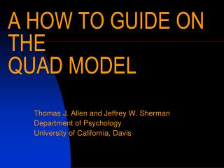 A HOW TO GUIDE ON THE  QUAD MODEL