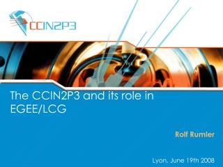 The CCIN2P3 and its role in EGEE/LCG