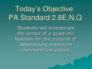 Today's Objective: PA Standard 2.8E,N,Q