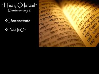 """""""Hear, O Israel"""" Deuteronomy 6"""