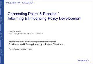 Connecting Policy & Practice / Informing & Influencing Policy Development