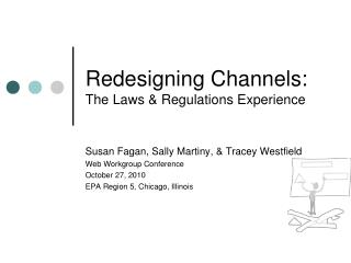 Redesigning Channels: The Laws & Regulations Experience