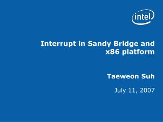 Interrupt in Sandy Bridge and  x86 platform    Taeweon Suh