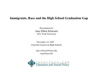 Immigrants, Race and the High School Graduation Gap