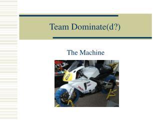 Team Dominated