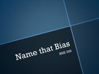 Name that Bias