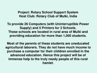 Project: Rotary School Support System Host Club: Rotary Club of Mulki, India