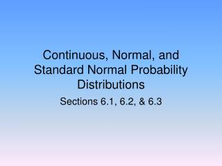 Continuous, Normal, and Standard Normal Probability Distributions