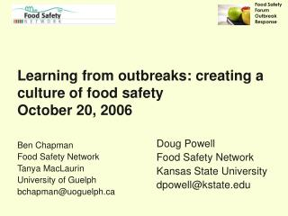 Learning from outbreaks: creating a culture of food safety October 20, 2006