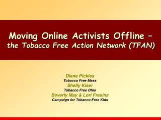 Moving Online Activists Offline – the Tobacco Free Action Network (TFAN)