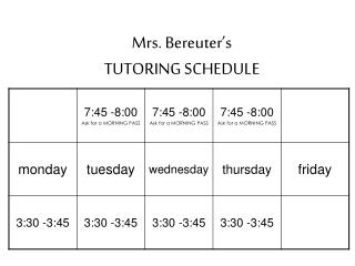 Mrs. Bereuter's  TUTORING SCHEDULE