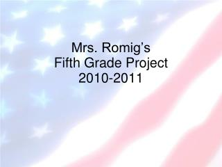 Mrs. Romig's Fifth Grade Project 2010-2011