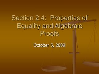 Section 2.4:  Properties of Equality and Algebraic Proofs