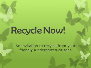 Recycle Now!