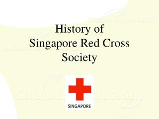 History of Singapore Red Cross Society