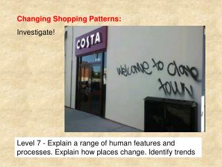 Changing Shopping Patterns: Investigate