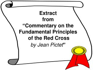 "Extract from ""Commentary on the Fundamental Principles  of the Red Cross by Jean Pictet """