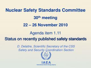 Nuclear Safety Standards Committee 30 th  meeting 22 � 26 November 2010