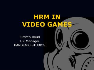 HRM IN  VIDEO GAMES