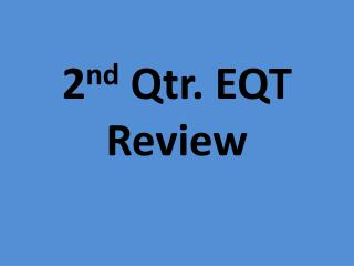 2 nd  Qtr. EQT Review