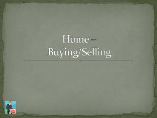 Home – Buying/Selling