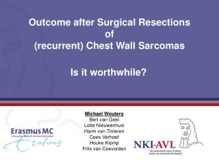 Outcome after Surgical Resections of (recurrent) Chest Wall Sarcomas